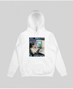 ALL REALITY IS VIRTUAL HOODIE